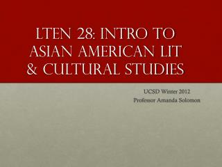 LTEN 28: Intro to Asian American Lit  & Cultural Studies