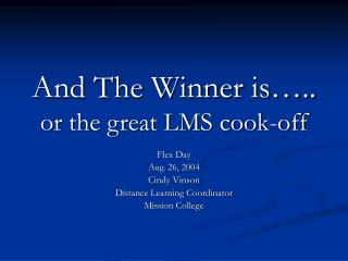 And The Winner is .. or the great LMS cook-off