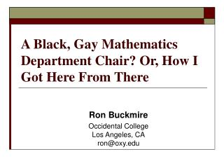 A Black, Gay Mathematics Department Chair? Or, How I Got Here From There