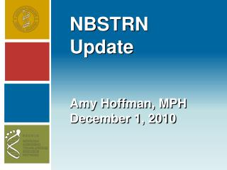 NBSTRN  Update Amy Hoffman, MPH December 1, 2010