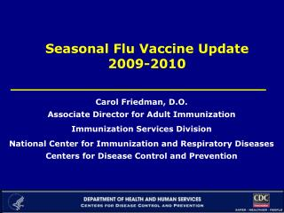 Carol Friedman, D.O. Associate Director for Adult Immunization Immunization Services Division