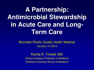 A Partnership:  Antimicrobial Stewardship in Acute Care and Long-Term Care