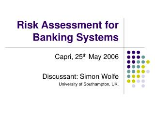 Risk Assessment for Banking Systems