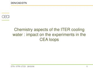 Chemistry aspects of the ITER cooling water : impact on the experiments in the CEA loops