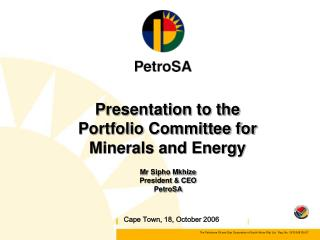 Presentation to the Portfolio Committee for Minerals and Energy