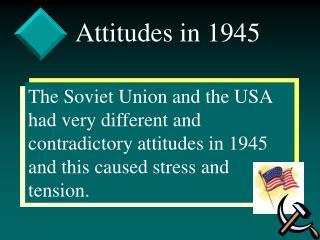 Attitudes in 1945