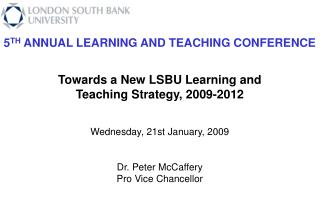 5 TH  ANNUAL LEARNING AND TEACHING CONFERENCE