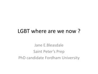 LGBT where are we now ?