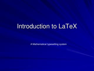 Introduction to LaTeX