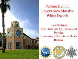 Lars Bildsten Kavli Institute for Theoretical Physics University of California Santa Barbara