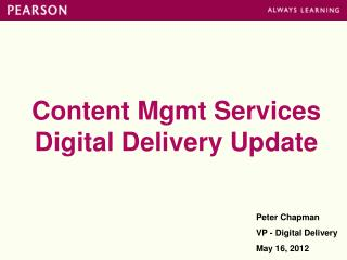 Content Mgmt Services Digital Delivery Update