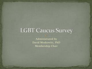LGBT Caucus Survey