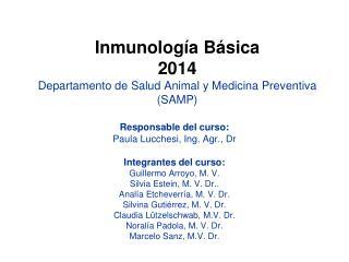 Inmunología Básica  2014 Departamento de Salud Animal y Medicina Preventiva (SAMP)