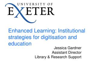 Enhanced Learning: Institutional strategies for digitisation and education
