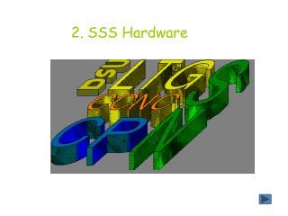 2. SSS Hardware