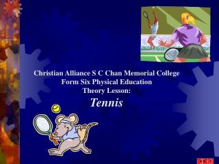 Christian Alliance S C Chan Memorial College Form Six Physical Education  Theory Lesson:  Tennis