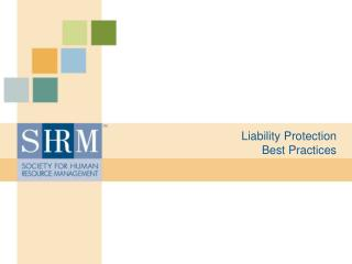 Liability Protection        Best Practices