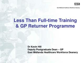 Less Than Full-time Training  & GP Returner Programme
