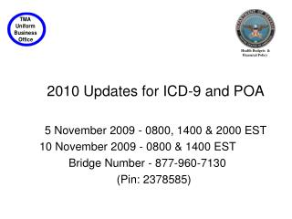 2010 Updates for ICD-9 and POA  5 November 2009 - 0800, 1400  2000 EST 10 November 2009 - 0800  1400 EST  Bridge Number