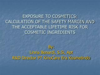 By: Linna Benardi, S.Si, Apt R&D Director PT KinoCare Era Kosmetindo