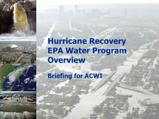 Hurricane Recovery  EPA Water Program Overview Briefing for ACWI