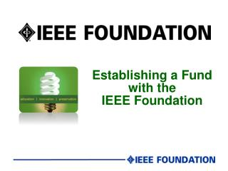 Establishing a Fund with the  IEEE Foundation
