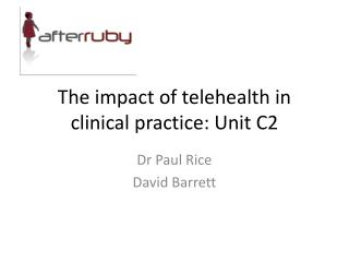 The impact of telehealth in clinical practice: Unit C2