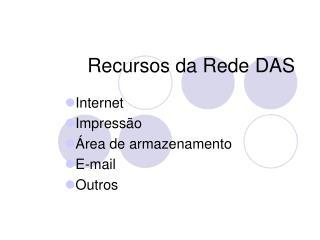Recursos da Rede DAS
