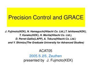Precision Control and GRACE