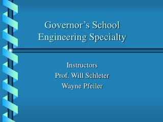 Governor's School Engineering Specialty