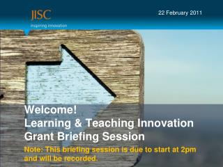 Welcome! Learning & Teaching Innovation Grant Briefing Session