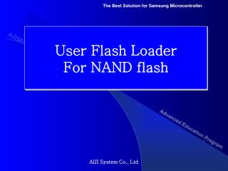 User Flash Loader For NAND flash