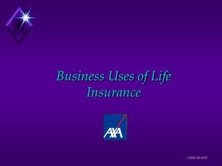 Business Uses of Life Insurance