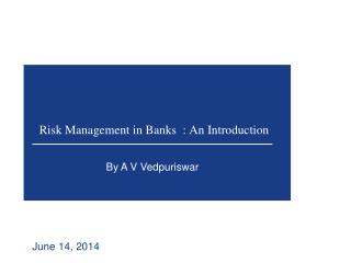 Risk  Management in Banks  :  An Introduction