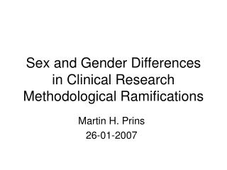Sex and Gender Differences in Clinical Research Methodological Ramifications