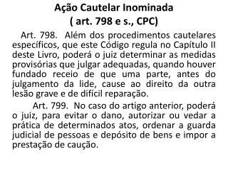 Ação Cautelar Inominada  ( art. 798 e s., CPC)