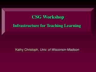 CSG Workshop
