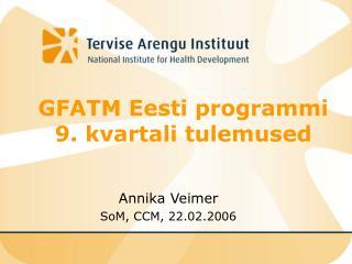 GFATM Eesti programmi  9. kvartali tulemused