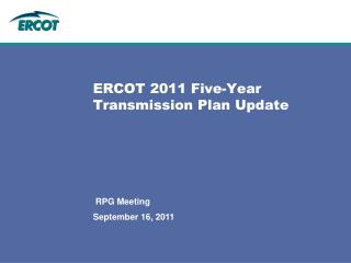 ERCOT 2011 Five-Year Transmission Plan Update