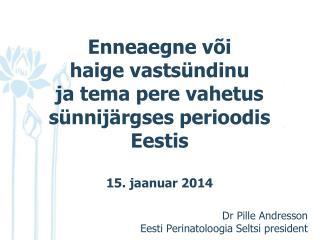 Enneaegne või haige vastsündinu ja tema pere vahetus sünnijärgses perioodis Eestis
