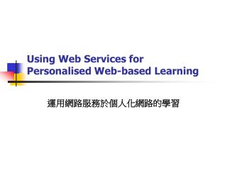 Using Web Services for  Personalised Web-based Learning