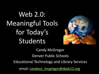 Web 2.0: Meaningful Tools for Today's Students
