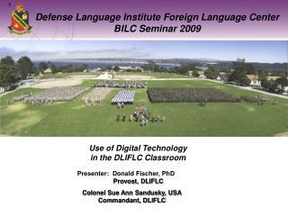 Defense Language Institute Foreign Language Center BILC Seminar 2009