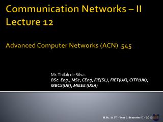 Communication Networks – II  Lecture 12 Advanced Computer Networks (ACN)  545