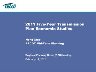 2011 Five-Year Transmission Plan Economic Studies