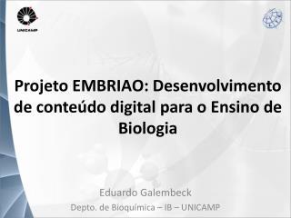 Projeto EMBRIAO: Desenvolvimento de conteúdo digital para o Ensino de Biologia