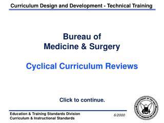 Bureau of  Medicine & Surgery Cyclical Curriculum Reviews