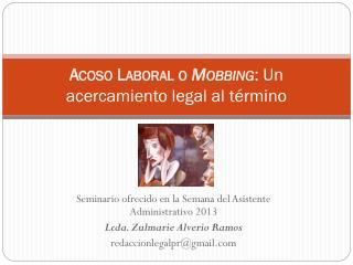 Acoso Laboral o  Mobbing : Un acercamiento legal al término