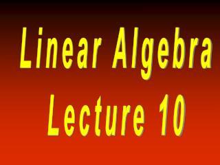 Linear Algebra Lecture 10