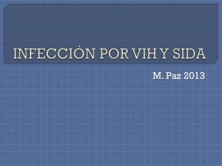 INFECCIÓN POR VIH Y SIDA